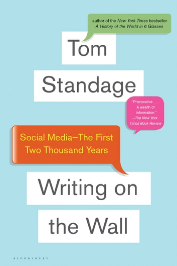 Writing on the Wall - Social Media - The First 2,000 Years ebook by Tom Standage