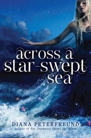 Across a Star-Swept Sea ebook by Diana Peterfreund