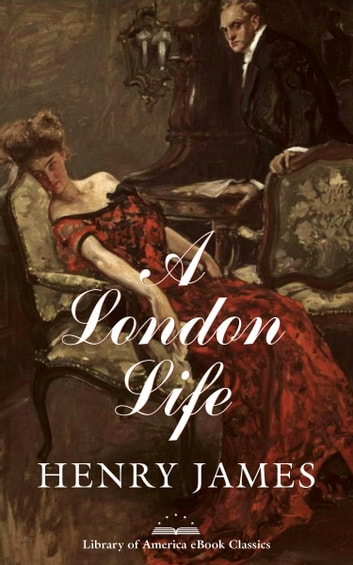 A London Life - A Library of America eBook Classic ebook by Henry James