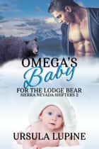Omega's Baby for the Lodge Bear ebook by Ursula Lupine