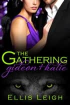 The Gathering Tales: Gideon and Kalie ebook by Ellis Leigh