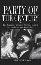 Party of the Century ebook by Deborah Davis
