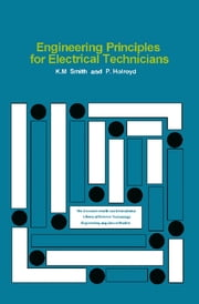 Engineering Principles for Electrical Technicians - The Commonwealth and International Library: Electrical Engineering Division ebook by K. M. Smith,P. Holroyd