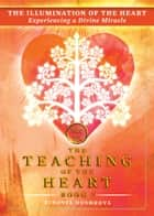 The Illumination of the Heart ebook by Zinovia Dushkova