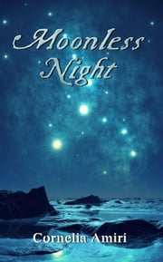 Moonless Night ebook by Cornelia Amiri