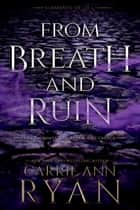 From Breath and Ruin eBook by Carrie Ann Ryan