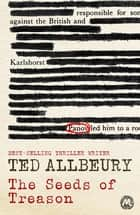 The Seeds of Treason ebook by Ted Allbeury