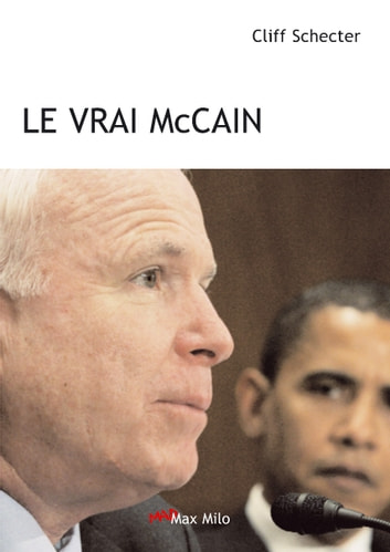 Le vrai McCain - Essais - documents ebook by Cliff Schecter