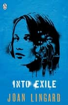 Into Exile ebook by Joan Lingard