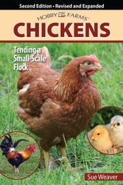Chickens - Tending a Small-Scale Flock ebook by Sue Weaver