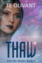 Thaw ebook by T E Olivant