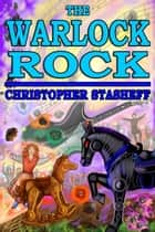 The Warlock Rock ebook by Christopher Stasheff