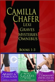 Lexi Graves Mysteries Omnibus Volume One ebook by Camilla Chafer