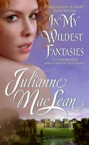 In My Wildest Fantasies - Pembroke Palace Series, Book One ebook by Julianne MacLean