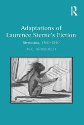 Adaptations of Laurence Sterne's Fiction - Sterneana, 1760–1840 ebook by Mary-Céline Newbould
