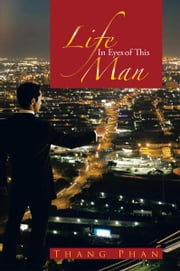 Life In Eyes of This Man ebook by Thang Phan