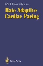 Rate Adaptive Cardiac Pacing ebook by Eckhard Alt,S.Serge Barold,Karl Stangl