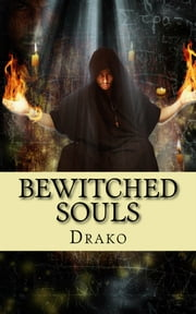 Bewitched Souls (The Coven #1) ebook by Drako
