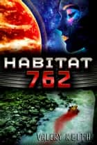 Habitat 762 ebook by Valery Keith