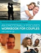 An Emotionally Focused Workbook for Couples ebook by Veronica Kallos-Lilly,Jennifer Fitzgerald