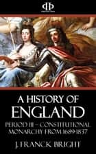 A History of England ebook by J. Franck Bright