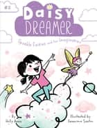 Sparkle Fairies and the Imaginaries ebook by Holly Anna, Genevieve Santos