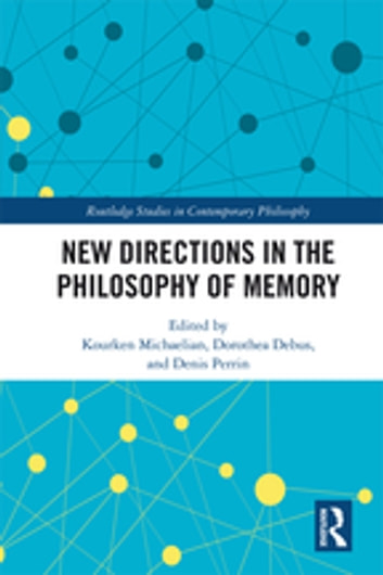 new directions in the philosophy of memory ebook by 9781351660013