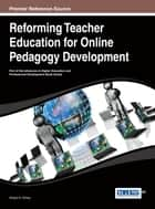 Reforming Teacher Education for Online Pedagogy Development ebook by Abigail G. Scheg
