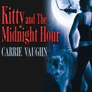 Kitty and The Midnight Hour audiobook by Carrie Vaughn