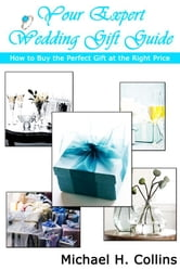 Your Expert Wedding Gift Guide ebook by Michael Collins