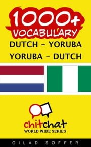 1000+ Vocabulary Dutch - Yoruba ebook by Kobo.Web.Store.Products.Fields.ContributorFieldViewModel