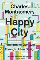 Happy City ebook by Charles Montgomery