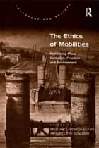 The Ethics of Mobilities ebook by Tore Sager,Sigurd Bergmann