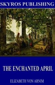 The Enchanted April ebook by Elizabeth von Arnim
