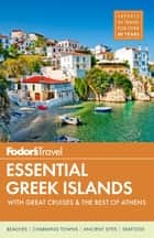 Fodor's Essential Greek Islands - with Great Cruises & the Best of Athens ebook by Fodor's Travel Guides
