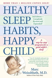 Healthy Sleep Habits, Happy Child ebook by Marc Weissbluth, M.D.