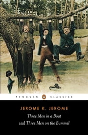 Three Men in a Boat and Three Men on the Bummel ebook by Jerome K. Jerome,Jeremy Lewis
