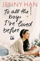To all the boys I've loved before ebook by Jenny Han, Birgitt Kollmann