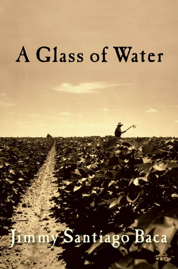 A Glass of Water ebook by Jimmy Santiago Baca