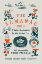 Springwatch: The 2019 Almanac ebook by Michael Bright, Karen Farrington