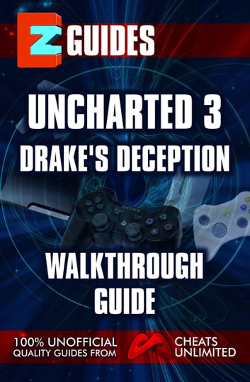 Uncharted 3_ Drakes Deception ebook by The Cheat Mistress