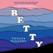 Betty - The International Bestseller audiobook by Tiffany McDaniel