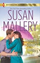 Shelter in a Soldier's Arms - A 2-in-1 Collection ebook by Susan Mallery, Christine Rimmer