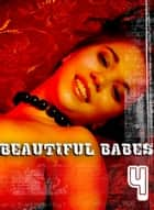 Beautiful Babes - A sexy photo book - Volume 4 ebook by Martina Perez