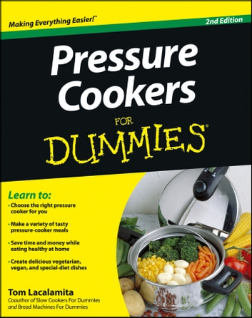 Pressure Cookers For Dummies ebook by Tom Lacalamita