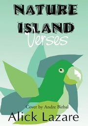 Nature Island Verses ebook by Alick Lazare