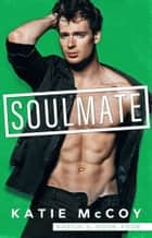 Soulmate eBook by Katie McCoy