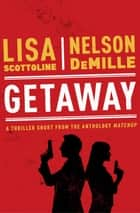 Getaway ebook by Nelson DeMille, Lisa Scottoline