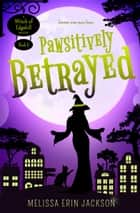 Pawsitively Betrayed ebook by Melissa Erin Jackson