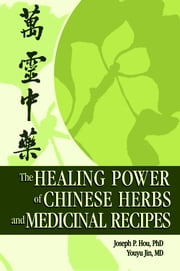 The Healing Power of Chinese Herbs and Medicinal Recipes ebook by Ethan B Russo,Joseph Hou
